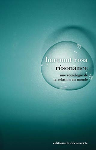 Résonance (Théorie critique) (French Edition) eBook: ROSA, Hartmut ...