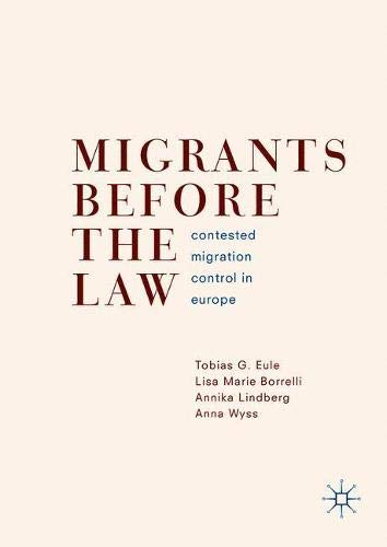 Migrants Before the Law: Contested Migration Control in Europe