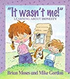 It Wasn't Me! - Learning About Honesty (Values)