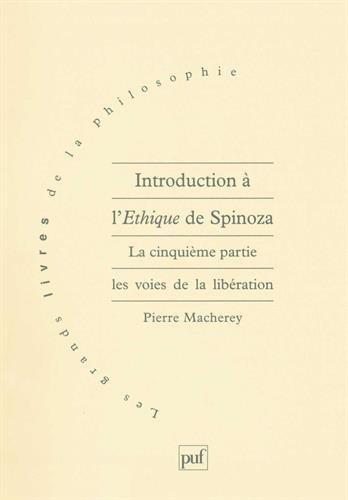 Introduction à L'éthique de Spinoza, tome 5: Les voies de la libération