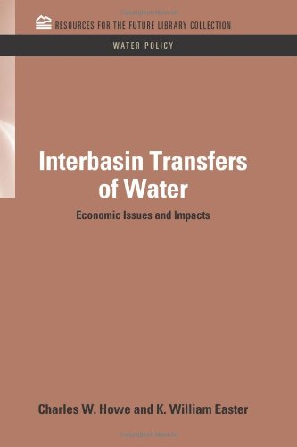 Interbasin Transfers of Water: Economic Issues and Impacts (Resources For Future Library Collection: Water Policy, Band 5) -