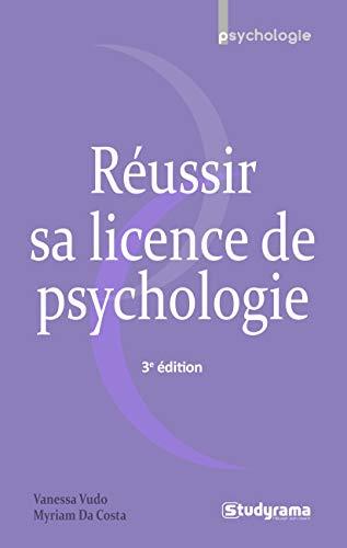 Réussir sa licence de psychologie par Vanessa Vudo,Da Costa, Myriam