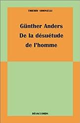 Günther Anders, de la Désuétude de l'Homme