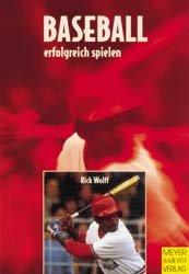 Rick Wolf : Baseball erfolgreich spielen -