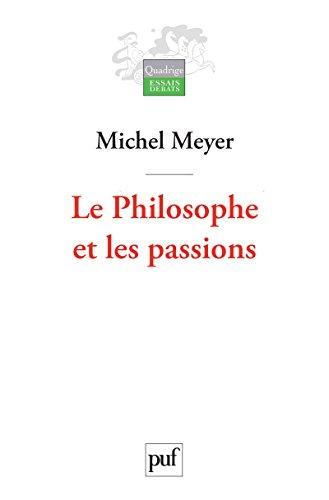 Le Philosophe et les passions: Esquisse d'une histoire de la nature humaine (Quadrige)