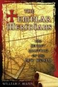 The Templar Meridians: The Secret Mapping of the New World (Secret Destiny Of America)