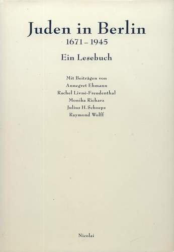 Juden in Berlin. 1671 - 1945. Ein Lesebuch
