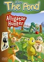Alligator Pond (Life At The Pond: Alligator Hunter)