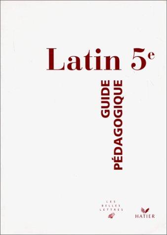 Latin 5ème. Guide pédagogique