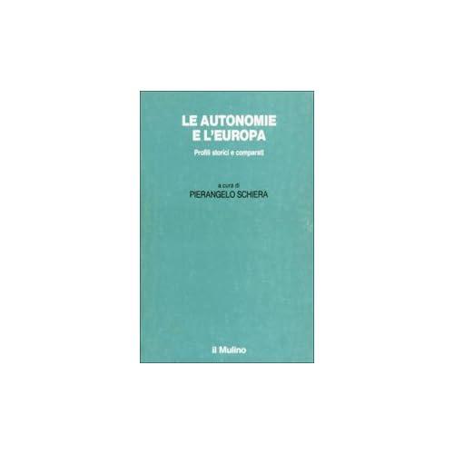 Le Autonomie E L'europa. Profili Storici E Comparati