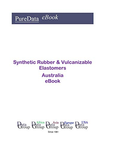 Synthetic Rubber & Vulcanizable Elastomers in Australia: Product Revenues (English Edition)