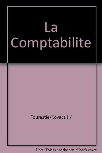 Comptabilite (la) par Fourastie /Kovacs