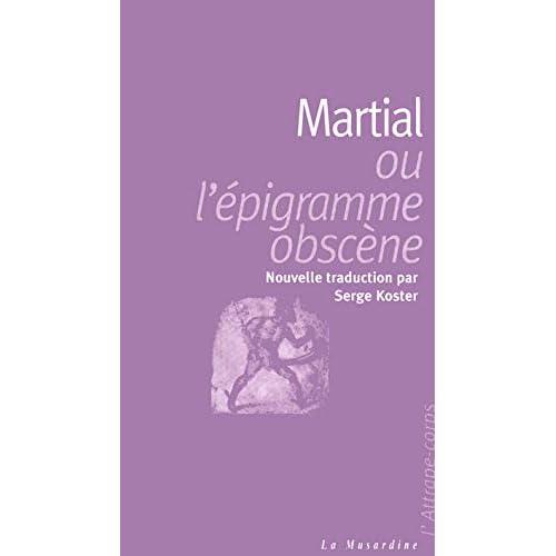 Martial : Ou l'épigramme obscène