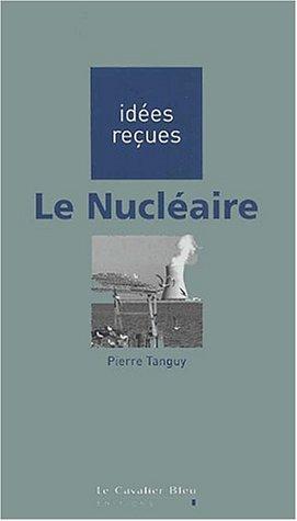 Le nucléaire par Pierre Tanguy