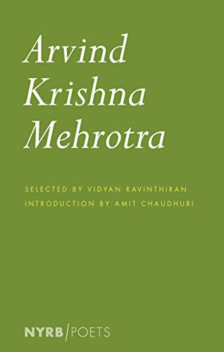 Arvind Krishna Mehrotra: Selected Poems and Translations (NYRB Poets)