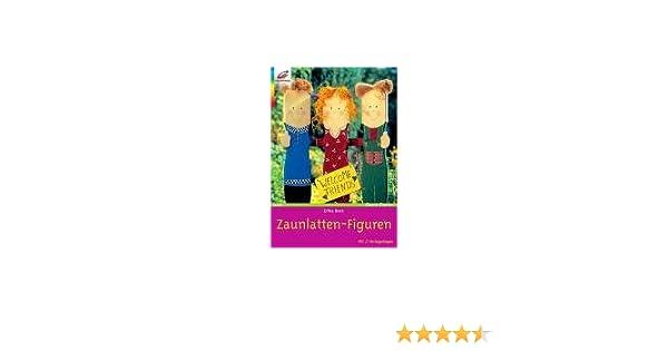 Zaunlatten Figuren Amazon De Erika Bock Bucher