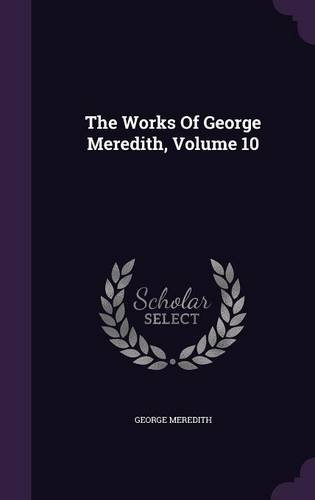 The Works Of George Meredith, Volume 10
