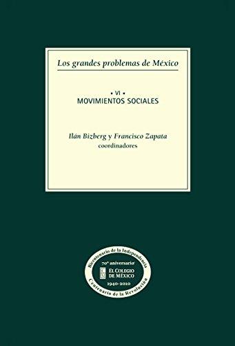 Los grandes problemas de México. Movimientos sociales. T-VI