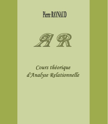 Cours théorique d'Analyse Relationnelle par Pierre RAYNAUD