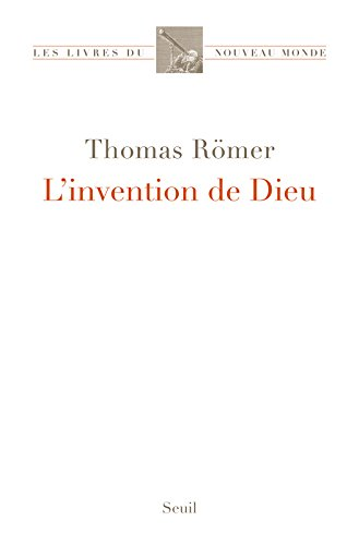 L'Invention de Dieu par Thomas Romer