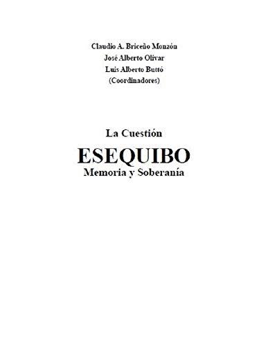 LA CUESTIÓN ESEQUIBO MEMORIA Y SOBERANÍA