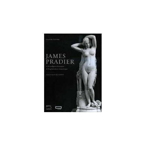 James Pradier: Catalogue Raisonne 1790-1852