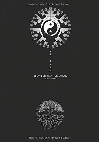 Yi Jing Le Livre des Transformations: Œuvres Completes Tome Premier par Yi Jing
