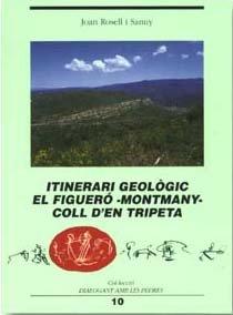 Descargar Libro Itinerari geològic El Figueró -Montmany- Coll d'en Tripeta (Dialogant amb les pedres) de Joan Rosell Sanuy