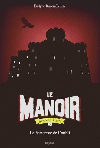 Le manoir saison 2, Tome 05: La forteresse de l'oubli
