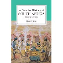 A Concise History of South Africa (Cambridge Concise Histories) by Robert Ross (2008-12-04)