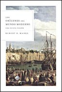Los orígenes del mundo moderno: Una nueva visión (Libros de Historia)