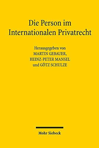 Die Person im Internationalen Privatrecht: Liber Amicorum Erik Jayme