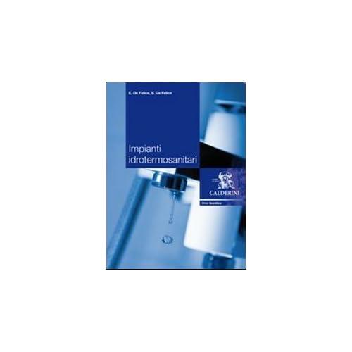 Impianti Idrotermosanitari. Per Gli Ist. Professionali Per L'industria E L'artigianato