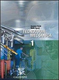 Tecnologia meccanica. Per le Scuole superiori: 1
