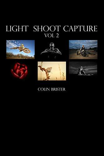 Light Shoot Capture: Volume 2 (English Edition)