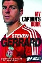 Steven Gerrard - My Captains Book Secrets Behind the Armband