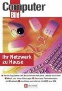 Ihr Netzwerk zu Hause: Vernetzung über Kabel - Drahtloses Netzwerk (WLAN) einrichten - Musik und Videos übertragen - Daten und Faxe versenden mit Bluetooth - Anschluss ans Internet mit ISDN und DSL