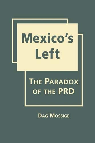 Mexico's Left por Dag Mossige