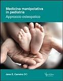 Scarica Libro Medicina manipolativa in pediatria Approccio osteopatico (PDF,EPUB,MOBI) Online Italiano Gratis