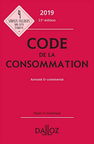 Code de la consommation 2019, annoté et commenté - 23e éd.