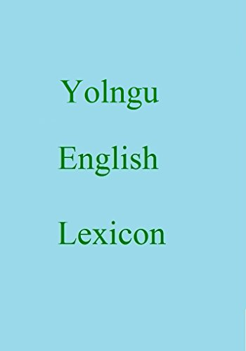 Yolngu English Lexicon (World Languages Dictionary Book 448) (English Edition)
