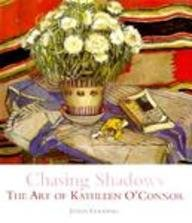 Chasing Shadows: Art of Kathleen O'Connor (Art & Australia Monograph S.) por Janda Gooding