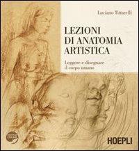 Lezioni di anatomia artistica. Leggere e disegnare il corpo umano