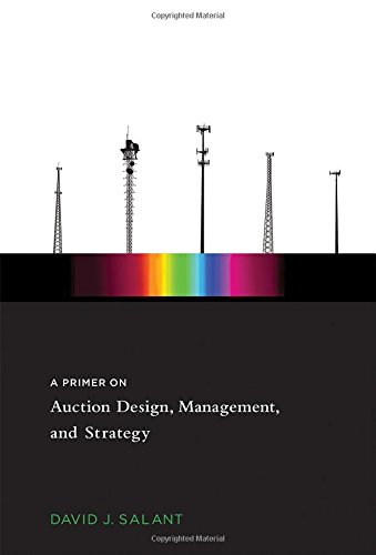 Primer on Auction Design, Management, and Strategy (The MIT Press) por David J. Salant