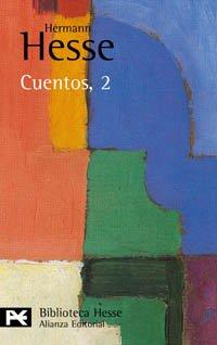 Cuentos, 2 (El Libro De Bolsillo - Bibliotecas De Autor - Biblioteca Hesse) por Hermann Hesse