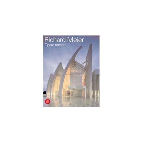 Richard Meier Opere Recenti