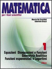 Matematica per i Licei scientifici. Con espansione online: 1