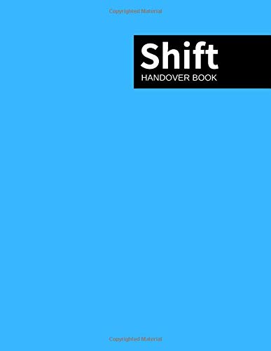 Shift Handover Book: Aqua Cover Daily Template Sheets To Record Staff Change Duty | Time, Equipment Details, Concerns, Actions | Use for Health ... Restaurants and More (Employment, Band 10) Aqua-shift