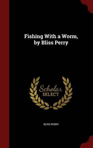 Fishing with a Worm, by Bliss Perry