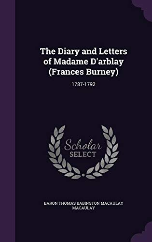 The Diary and Letters of Madame D'Arblay (Frances Burney): 1787-1792 (Frances Burney)